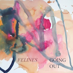 FELINES - Going Out