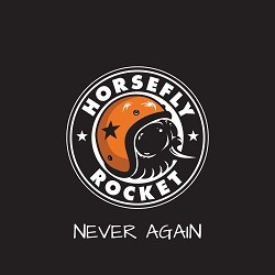 HORSEFLY ROCKET - Never Again