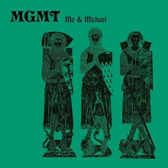 MGMT – Me & Michael