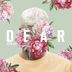 PETE PHILLY – Dear