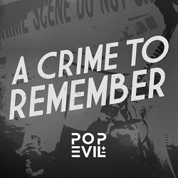 POP EVIL – A Crime To Remember