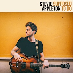 STEVIE APPLETON – Supposed To Do