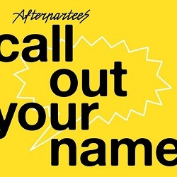AFTERPARTEES - Call Out Your Name